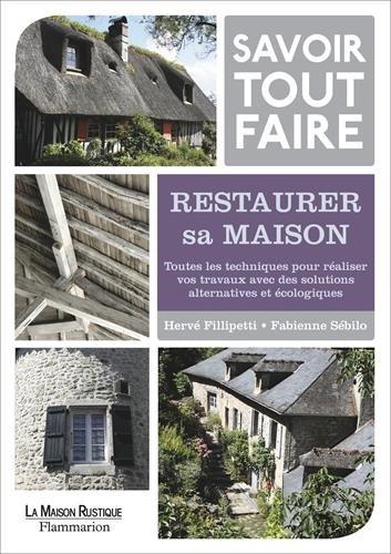 Savoir tout faire : Restaurer sa maison par Hervé Fillipetti