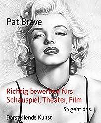 Richtig bewerben fürs  Schauspiel, Theater, Film: So geht das...