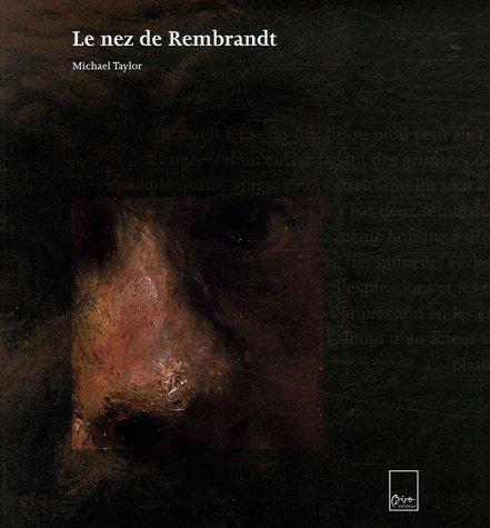 Le nez de Rembrandt par Michael Taylor