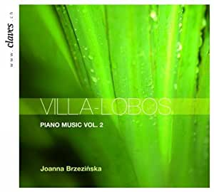 VILLA-LOBOS: PIANO MUSIC, Vol. 2 / Joanna Brzezinska (Piano)