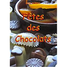 Fêtes des Chocolats (French Edition)