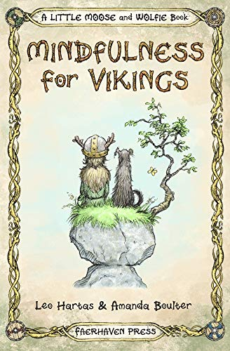 Mindfulness for Vikings: Inspirational quotes and pictures encouraging a happy stress free life for adults and kids: Volume 1 (A Little Moose and Wolfie Book) por Amanda Boulter