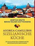 Andrea Camilleris sizilianische Küche: Die kulinarischen Leidenschaften des Commissario Montalbano (Edition Lübbe) - Martina Meuth, Bernd Neuner-Duttenhofer