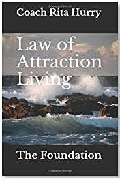 Law of Attraction Living (The Foundation)