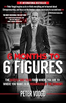 6 Months to 6 Figures by [Voogd, Peter]