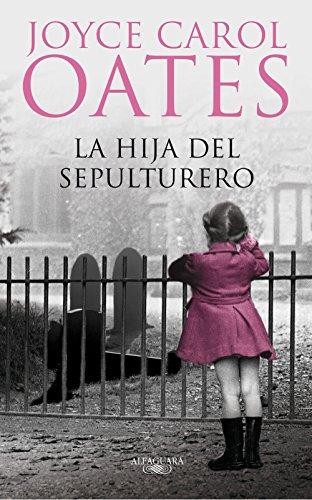 La hija del sepulturero por Joyce Carol Oates