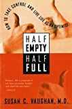 Half Empty, Half Full: Understanding the Psychological Roots of Optimism by Dr. Susan C. Vaughan (2001-05-03)