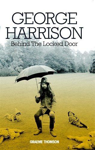 George Harrison: Behind The Locked Door by Graeme Thomson (2013-09-17)