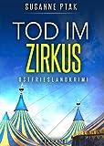 Tod im Zirkus. Ostfrieslandkrimi (Lena Smidt ermittelt 2) von Susanne Ptak