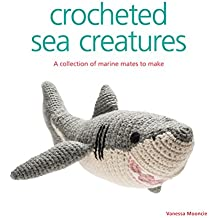 Crocheted Sea Creatures: A Collection of Marine Mates to Make (English Edition)