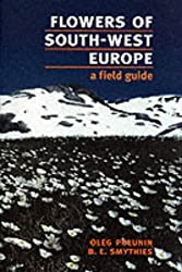Flowers of South-west Europe: A Field Guide by Oleg Polunin (1988-07-01)