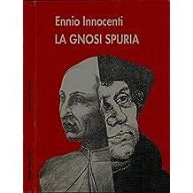 La Gnosi Spuria.
