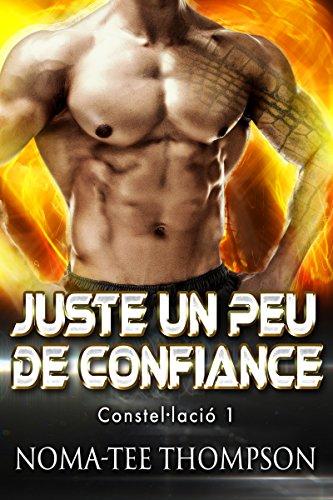 Juste Un Peu de Confiance (Constel·lació 1) French Edition par Noma-tee Thompson