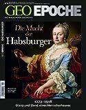GEO Epoche 46/10: Die macht der Habsburger - 1273-1918 Glanz und Elend eines Herrscherhauses (mit DVD) -