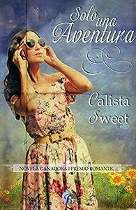 Solo una aventura par Calista Sweet