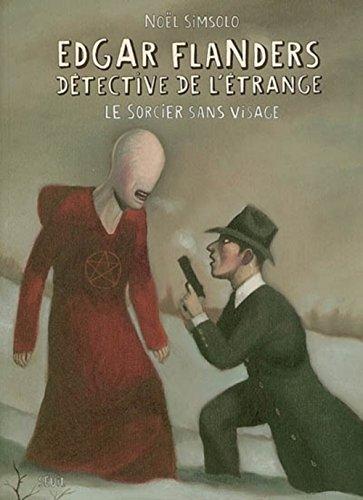 Edgar Flanders, détective de l'étrange : Le Sorcier sans visage