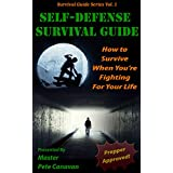 Self-Defense Survival Guide: How To Survive When You're Fighting For Your Life (English Edition)