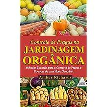 O Controle de Pragas na Jardinagem Orgânica (Portuguese Edition)