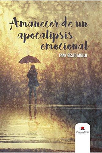 Amanecer de un apocalipsis emocional por Fany Gesto Mallo