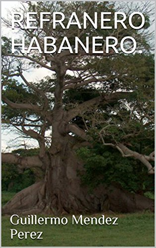 REFRANERO HABANERO. por Guillermo Mendez  Perez
