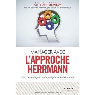 Manager avec l'approche Herrmann: L'art de conjuguer les intelligences individuelles.