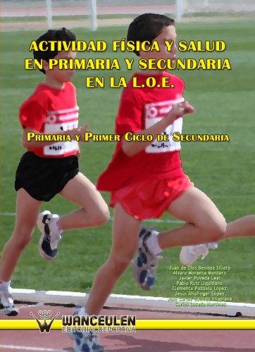 Actividad Física Y Salud En Primaria Y Secundaria En La Loe. Primaria Y Primer Ciclo De Secundaria