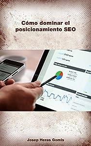 como mejorar posicionamiento en google: Como dominar el posicionamiento SEO: Definiciones de todos los parámetros y fact...