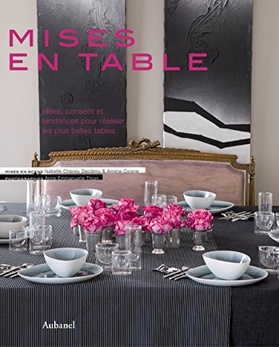 Mises en table par Isabelle Chéney Declémy, Amélie Coisne, Anne-Emmanuelle Thion