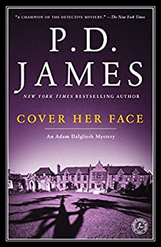Cover Her Face: An Adam Dalgliesh Mystery (Adam Dalgliesh Mysteries) de [James, P.D.]
