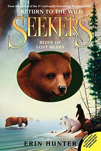 Seekers: Return to the Wild #3: River of Lost Bears by Erin Hunter (2014-01-07)
