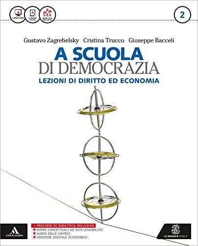 La scuola di democrazia. Lezioni di diritto ed economia. Per gli Ist. tecnici. Con e-book. Con espansione online: 2