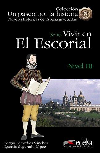 NHG 3 - Vivir en el Escorial (Lecturas - Jóvenes Y Adultos - Novelas Históricas Graduadas - Nivel B1)