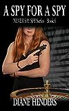 A Spy For A Spy (The Never Say Spy Series Book 6)