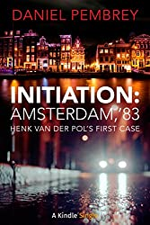 Initiation: Amsterdam, '83: Detective Henk van der Pol (Kindle Single)
