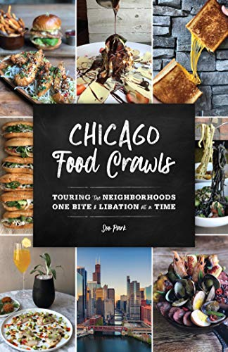 Chicago Food Crawls: Touring the Neighborhoods One Bite & Libation at a Time (English Edition)