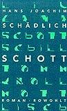 Schott (Sch?dlich: Gesammelte Werke, Band 3)