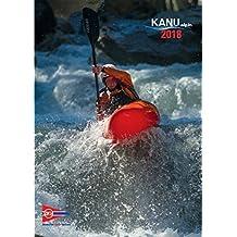 Kanu Alpin Kalender 2018 (DKV-Kanu-Kalender)