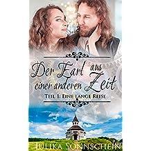 Romantische Zeitreisen in die Regentschaftszeit: Der Earl aus einer anderen Zeit - Teil 1:  Eine lange Reise (Ein Regency- Zeitreise Liebesroman, Romanzen Deutsch)