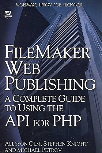 [(FileMaker Web Publishing : A Complete Guide to Using the API for PHP)] [By (author) Allyson Olm ] published on (August, 2007)