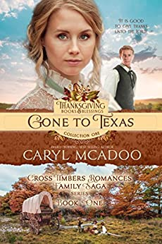 Gone to Texas: Cross Timbers Romance Family Saga, book one (Thanksgiving Books & Blessings Collection One 1) (English Edition) par [McAdoo, Caryl]
