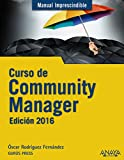 Curso de Community Manager. Edición 2016 (Manuales Imprescindibles)