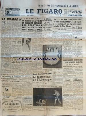 FIGARO (LE) [No 2549] du 19/11/1952 - j'ai ete condamne a la liberte la bombe h le sultan reaffirme la necessite d'etablir les relations franco-cherifiennes sur de nouvelles bases par duquaire - le tribunal militaire de paris - jugement des membres de la gestapo de la rue de la pompe devant le bundestag - adenauer rejette une nouvelle fois sur la france la responsabilite de la rupture des negociations sur la sarre au salon de l'enfance paul eluart est mort boxe , mickey laurent et dauthuille lo