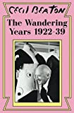 The Wandering Years: 1922-39 (Cecil Beatons Diaries, Band 1)