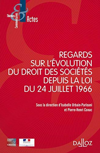 Regards sur l'évolution du droit des sociétés depuis la loi du 24 juillet 1966 - Nouveauté