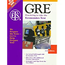 Gre Practicing to Take the Economics Test: An Actual Full-Length Gre Economics Test : Plus Additional Practice Questions Strategies and Tips from the ... (PRACTICING TO TAKE THE GRE ECONOMICS TEST)