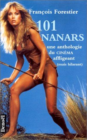 101 nanars : une anthologie du cinéma, affligeant mais hilarant