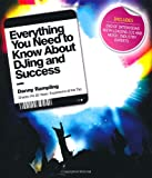 Everything You Need to Know About Dj'ing and Success