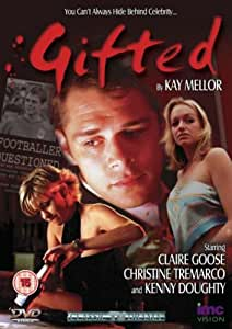 Gifted - Clare Goose & Kenny Doughty - Written by Kay Mellor [DVD] [2003]
