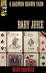 Baby Juice (A Harmon Brown Yarn Book 1) (English Edition)