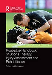 Routledge Handbook of Sports Therapy, Injury Assessment and Rehabilitation (Routledge International Handbooks)